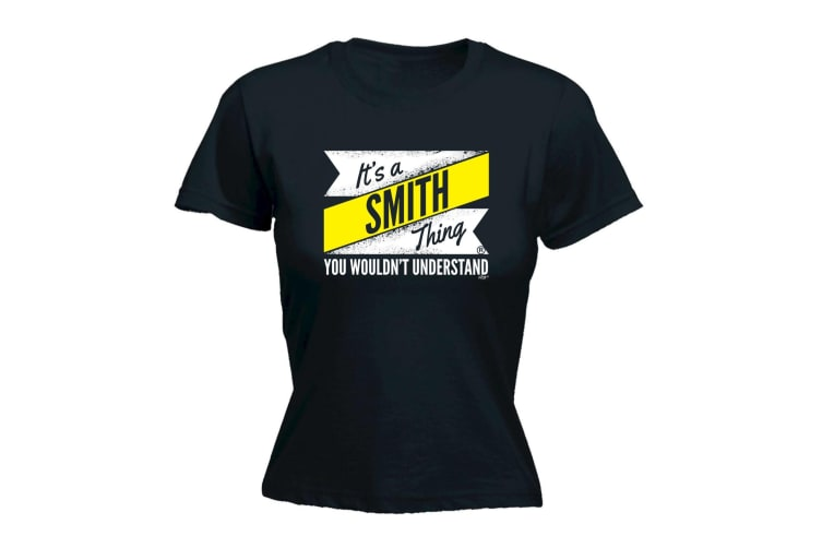 Its a Surname Thing Funny Tee - Smith V2 Surname Thing - (Large Black Womens T Shirt)