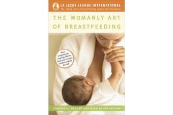 The Womanly Art of Breastfeeding - Completely Revised and Updated 8th Edition