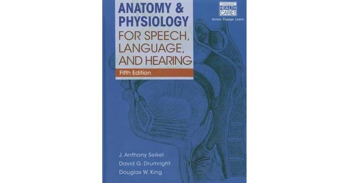 Anatomy & Physiology for Speech, Language, and Hearing (Book Only) by J  Anthony Seikel   9781285198347   2015   Non-Fiction > Medicine  