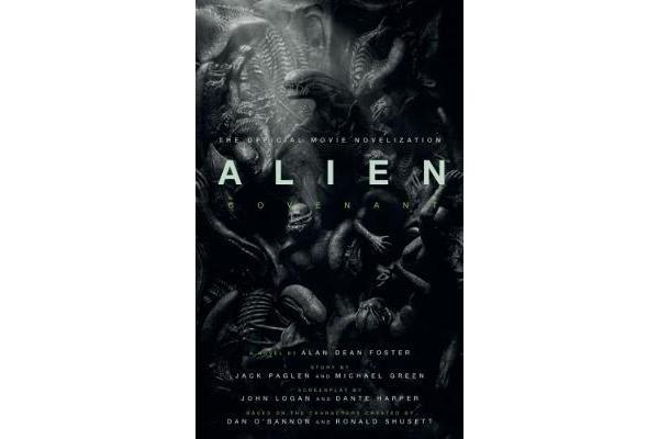 Alien - Covenant - The Official Movie Novelization