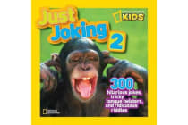 Just Joking 2 - 300 Hilarious Jokes About Everything, Including Tongue Twisters, Riddles, and More