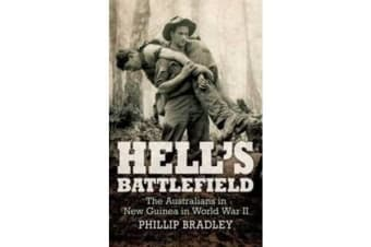 Hell'S Battlefield - To Kokoda and Beyond