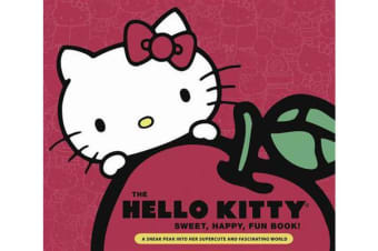 The Hello Kitty Sweet,Happy, Fun Book! - A Sneak Peek into Her Supercute World