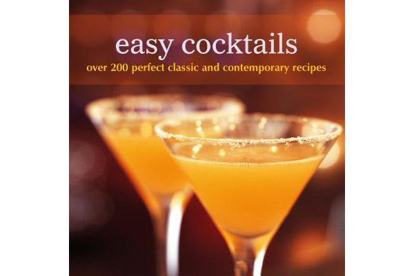 Easy Cocktails - Over 200 Classic and Contemporary Recipes