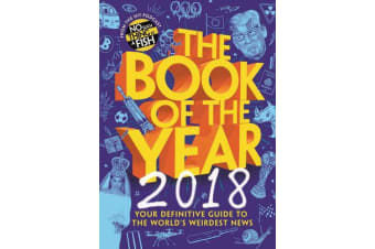 The Book of the Year 2018 - Your Definitive Guide to the World's Weirdest News
