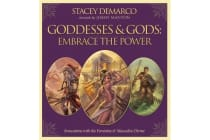 Goddesses & Gods: Embrace the Power - Invocations with the Feminine & Masculine Divine