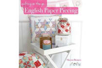 Quilting on the Go - English Paper Piecing