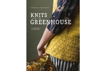 Knits from the Greenhouse - Knitting Patterns for Plant-Based Fibers