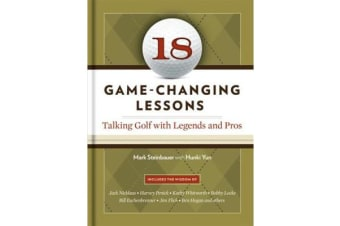 18 Game-Changing Lessons - Talking Golf with Legends and Pros
