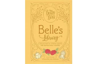 Beauty and the Beast: Belle's Library - A Collection of Literary Quotes and Inspirational Musings