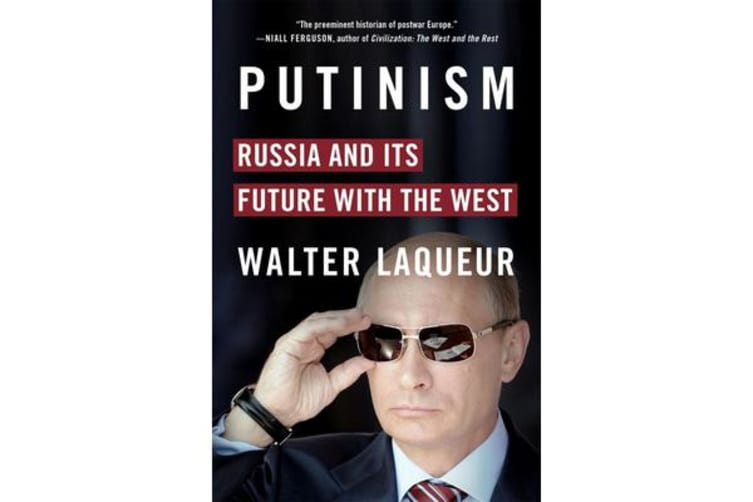 Putinism - Russia and Its Future with the West