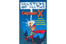 Masters of Maths, Captain X - Here to Rescue You from Times Table Trouble