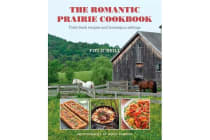 Romantic Prairie Style Cookbook - Field-fresh Recipes and Home-spun Settings