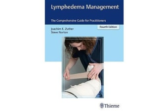 Lymphedema Management - The Comprehensive Guide for Practitioners