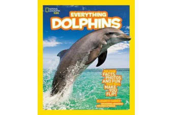 Everything Dolphins - Dolphin Facts, Photos, and Fun That Will Make You Flip