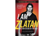 I Am Zlatan - My Story on and Off the Field