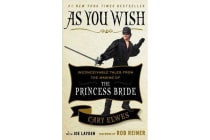 As You Wish - Inconceivable Tales from the Making of The Princess Bride