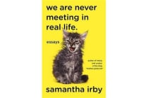 We Are Never Meeting in Real Life. - Essays