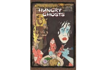 Anthony Bourdains Hungry Ghosts
