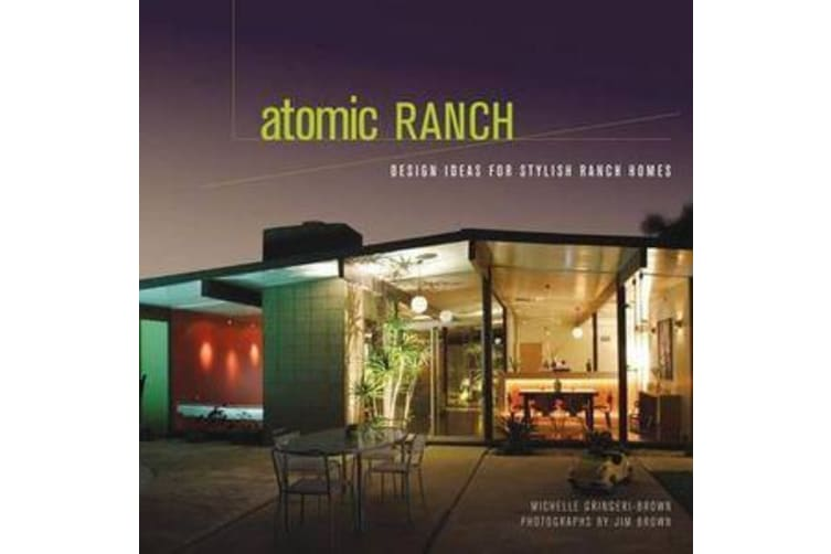 Atomic Ranch - Mid-century Marvels