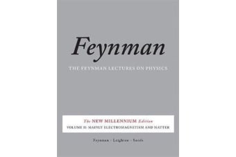 The Feynman Lectures on Physics, Vol. II - The New Millennium Edition: Mainly Electromagnetism and Matter
