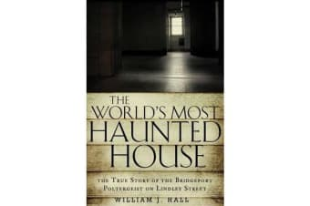 The World's Most Haunted House - The True Story of the Bridgeport Poltergeist on Lindley Street