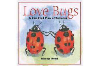 Love Bugs - A Bug-Eyed View of Romance