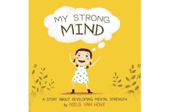 My Strong Mind - A story about developing mental strength