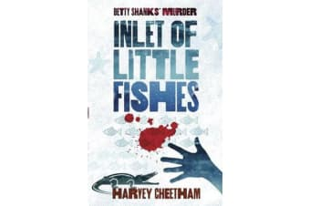 Inlet of Little Fishes - Betty Shanks' Murder