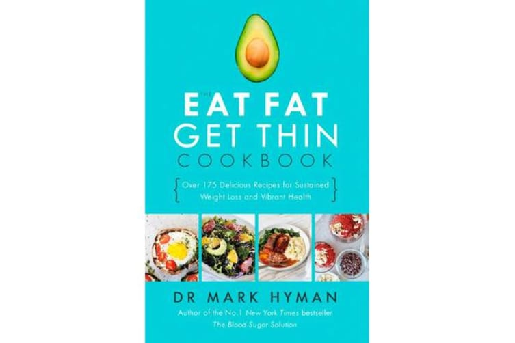 The Eat Fat Get Thin Cookbook - Over 175 Delicious Recipes for Sustained Weight Loss and Vibrant Health