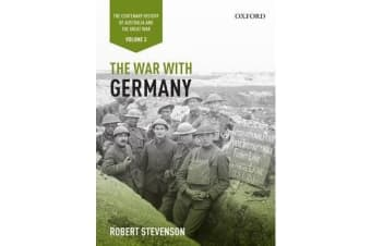 The War with Germany - The Centenary History of Australia and the Great War