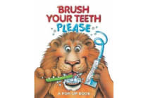Brush Your Teeth, Please - A Pop-Up Book