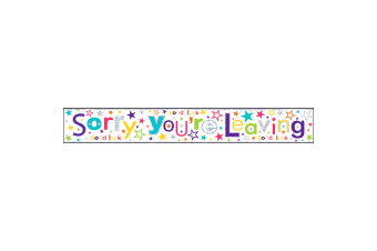 Simon Elvin Sorry Youre Leaving Foil Party Banner (Multicoloured) (One Size)