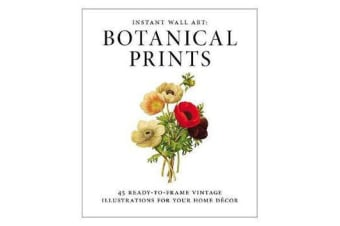 Instant Wall Art - Botanical Prints - 45 Ready-to-Frame Vintage Illustrations for Your Home Decor