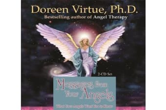 Messages From Your Angels - What Your Angels Want You to Know