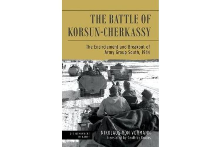 Battle of Korsun-Cherkassy - The Encirclement and Breakout of Army Group South, 1944