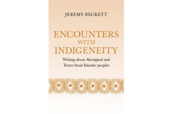 Encounters with Indigeneity - Writing about Aboriginal and Torres Strait Islander Peoples