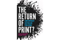 The Return of Print? - Contemporary Australian Publishing