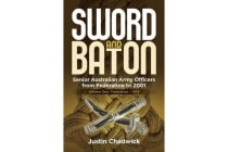 Sword and Baton Vol 1: Federation - 1939 - Senior Australian Army Officers from Federation to 2001