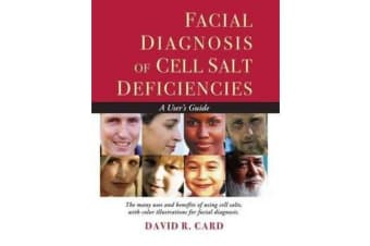 Facial Diagnosis of Cell Salt Deficiencies - A User's Guide