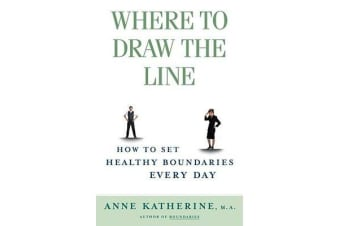 Where to Draw the Line - How to set Healthy Boundaries Every Day