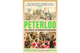 Peterloo - The Story of the Manchester Massacre