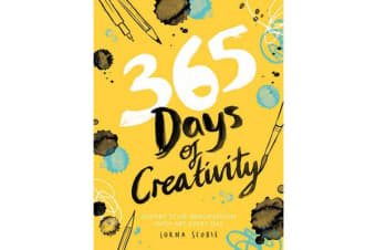 365 Days of Creativity - Inspire your imagination with art every day