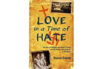Love in a Time of Hate - The Story of Magda and Andre Trocme and the Village That Said No to the Nazis