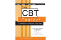 The CBT Toolbox - A Workbook for Clients and Clinicians