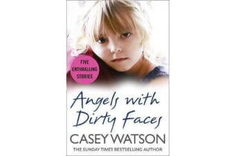 Angels with Dirty Faces - Five Inspiring Stories