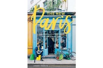 New Paris - The People, Places & Ideas Fueling a Movement