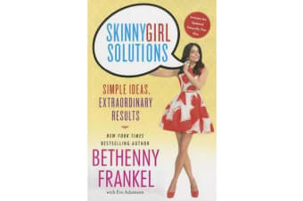 Skinnygirl Solutions - Simple Ideas, Extraordinary Results
