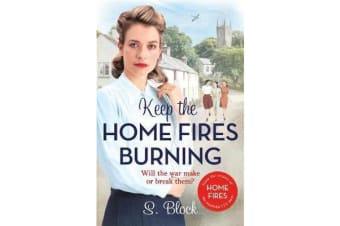 Keep the Home Fires Burning - A heart-warming wartime saga