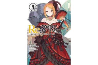 Re - ZERO -Starting Life in Another World-, Vol. 4 (light novel)